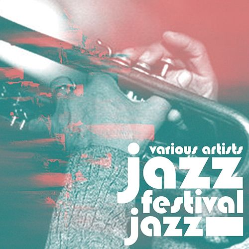 Jazz Festival Jazz by Various Artists