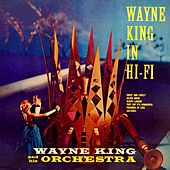 Wayne King In Hi Fi by Wayne King