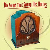 The Sound That Swung The Thirties by Various Artists
