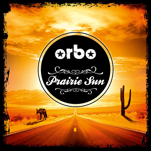Prairie Sun by Orbo & The Longshots