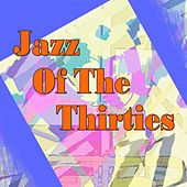 Jazz Of The Thirties by Various Artists