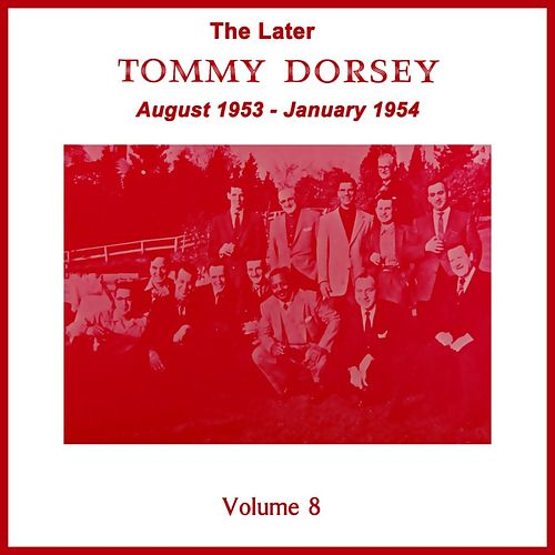 Volume 8 by Tommy Dorsey