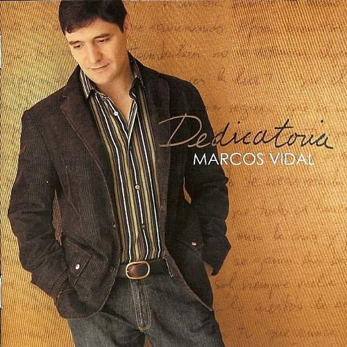 Dedicatoria by Marcos Vidal