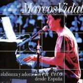 Alabanza Y Adoracion En Vivo Desde España by Marcos Vidal