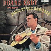 Songs of Our Heritage by Duane Eddy