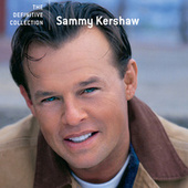 The Definitive Collection by Sammy Kershaw