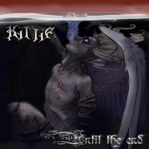 Until The End by Kittie