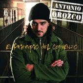 El Principio Del Comienzo by Antonio Orozco