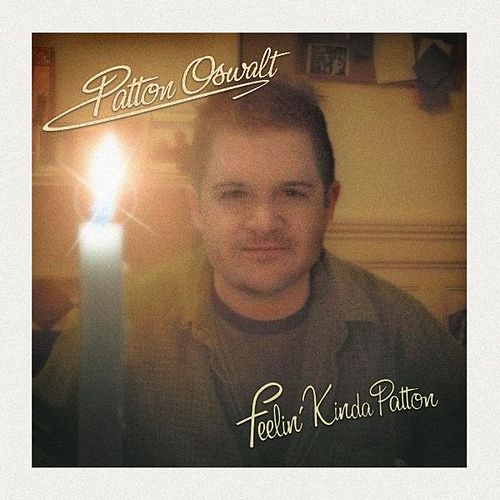 Feelin' Kinda Patton by Patton Oswalt