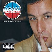 Shhh...Don't Tell by Adam Sandler