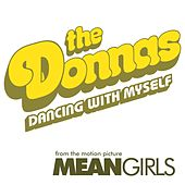Dancing With Myself by The Donnas