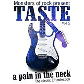 Monsters of Rock Presents - Taste - a Pain in the Neck, Volume 5 by Taste