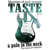 Monsters of Rock Presents - Taste - a Pain in the Neck, Volume 9 by Taste