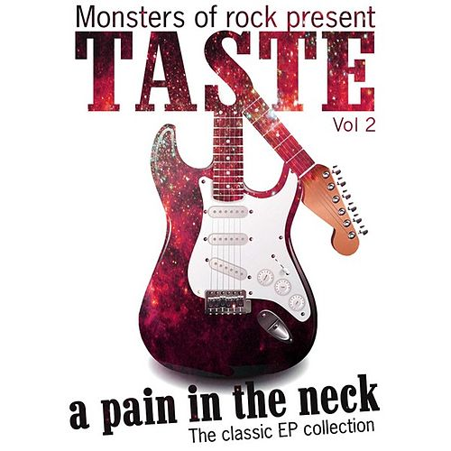 Monsters of Rock Presents - Taste - a Pain in the Neck, Volume 2 by Taste