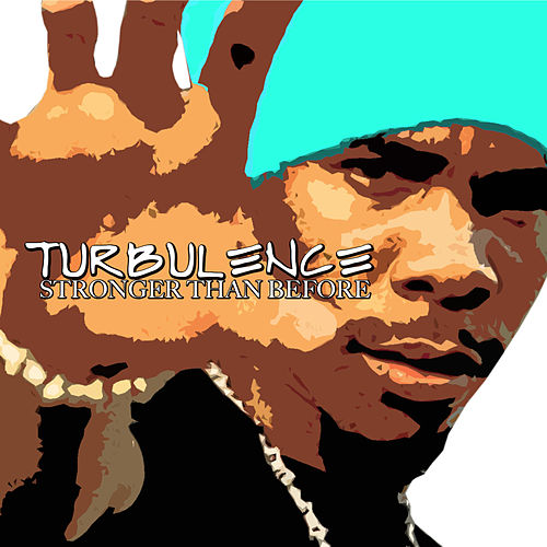 Stronger Than Before by Turbulence