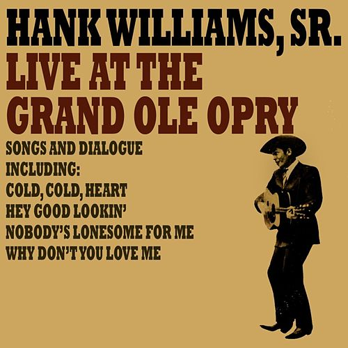 Live At The Grand Ole Opry by Hank Williams