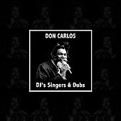 Don Carlos Singers DJ's and Dubs Platinum Edition by Various Artists