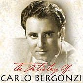 The Artistry Of Carlo Bergonzi by Carlo Bergonzi