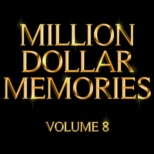 Million Dollar Memories Volume 8 by Various Artists