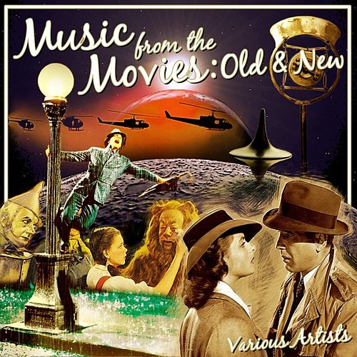 Music From The Movies: Old And New by Various Artists