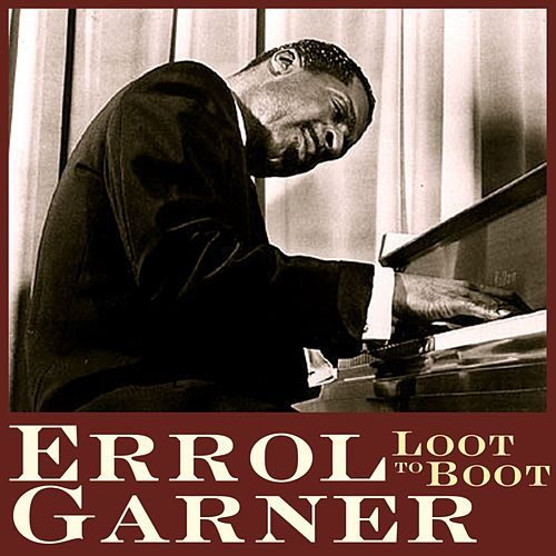 Loot To Boot by Erroll Garner