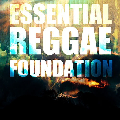 Essential Reggae Foundation Platinum Edition by Various Artists