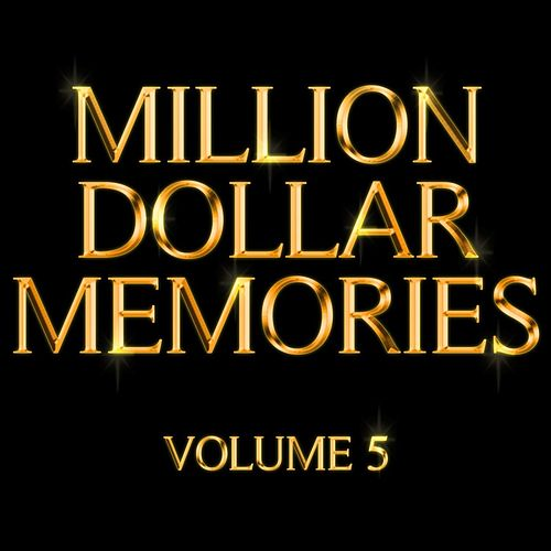 Million Dollar Memories Volume 5 by Various Artists