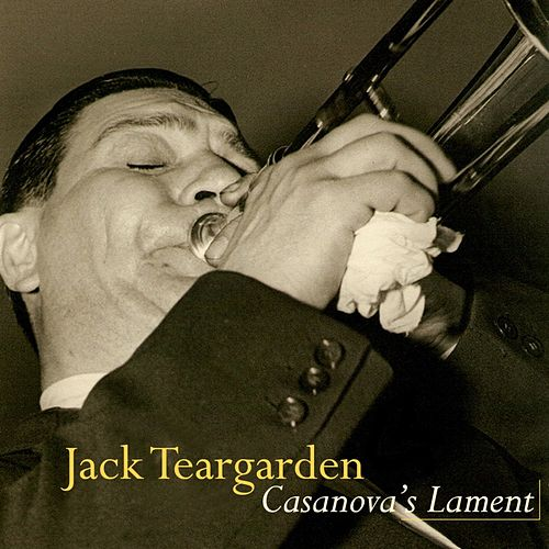 Casanova's Lament by Jack Teagarden
