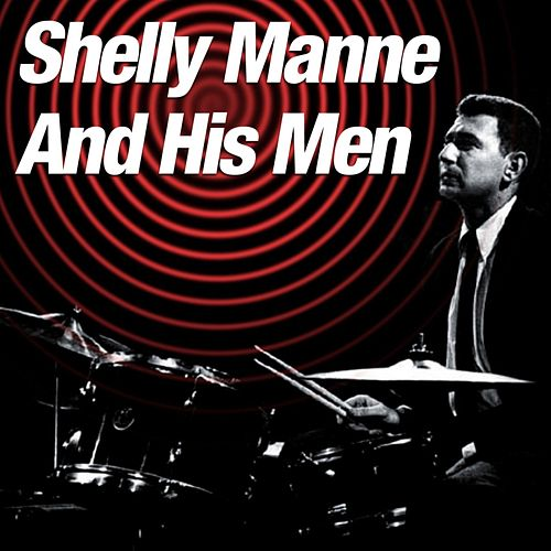 Shelly Manne And His Men by Shelly Manne
