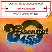 Don't Let Me Be Misunderstood / You're My Everything (Digital 45) by Santa Esmeralda