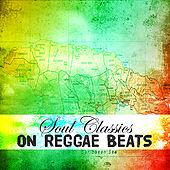 Soul Classics On Reggae Beats Platinum Edition by Various Artists