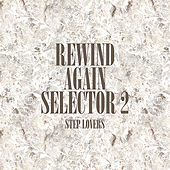 Rewind Again Selecta 2 Step Lovers Platinum Edition by Various Artists