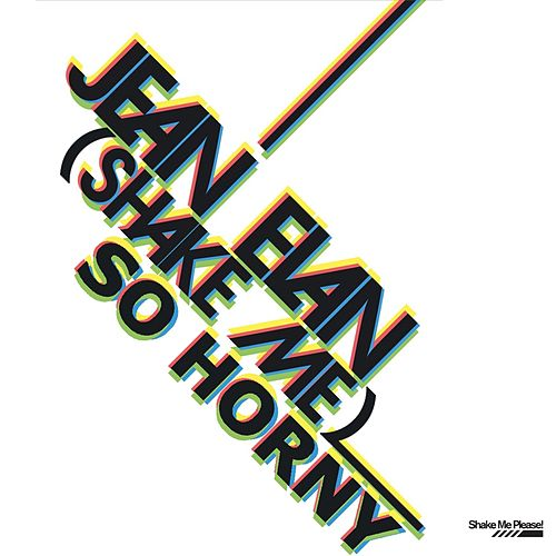 Shake Me (So Horny) by Jean Elan