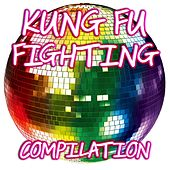 Kung Fu Fighting Compilation by Disco Fever