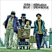 Hooligan Stew by Josh Blue