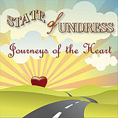 Journeys of the Heart by State of Undress