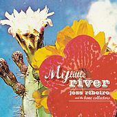 My Little River by Jess Ribeiro and the Bone Collectors