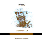 Prolefect EP by Ivaylo