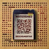 Brick and Mortar by Watershed
