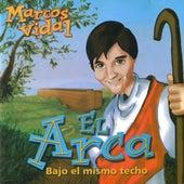 El Arca by Marcos Vidal