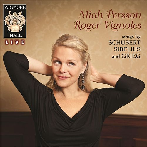 Schubert / Sibelius / Grieg by Miah Persson