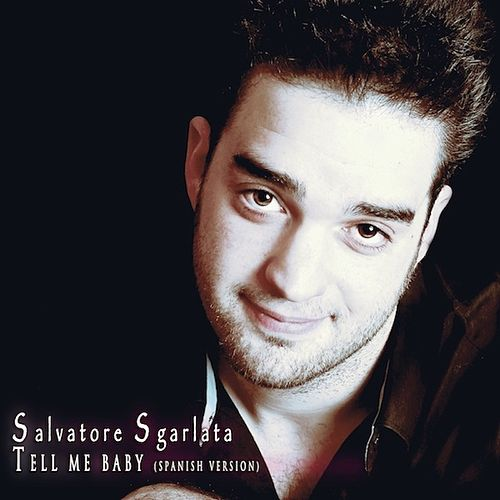 Tell Me Baby (Spanish Version) by Salvatore Sgarlata
