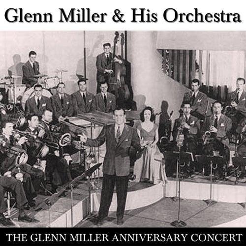 The Glenn Miller Anniversary Concert by Glenn Miller