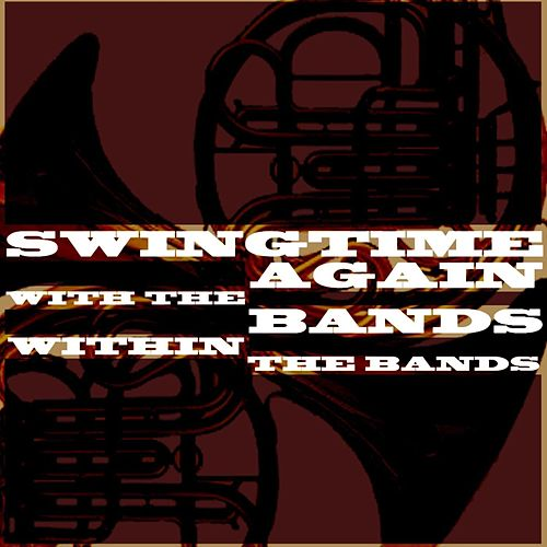 Swingtime Again With The Bands Within The Bands by Various Artists
