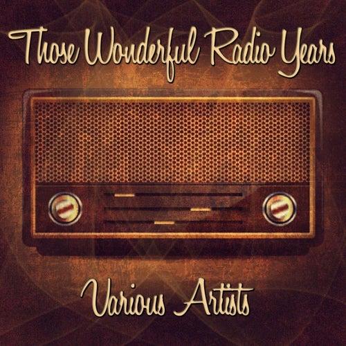 Those Wonderful Radio Years by Various Artists