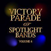 Victory Parade Of Spotlight Bands Volume 4 by Various Artists