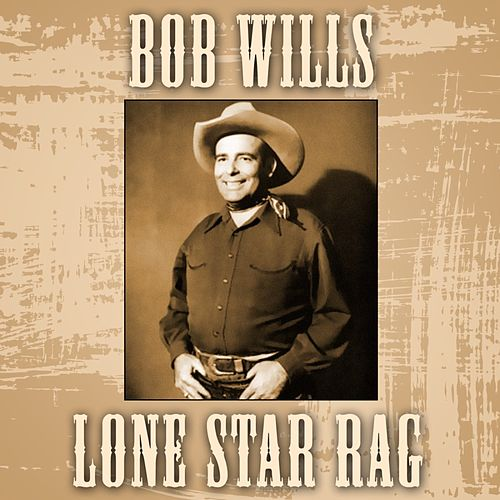 Lone Star Rag by Bob Wills & His Texas Playboys