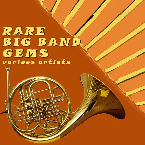 Rare Big Band Gems by Various Artists