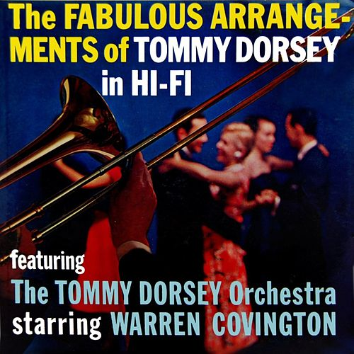 The Fabulous Arrangements Of Tommy Dorsey In Hi-Fi by Tommy Dorsey