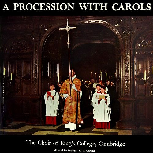 A Procession With Carols by Choir of King's College, Cambridge